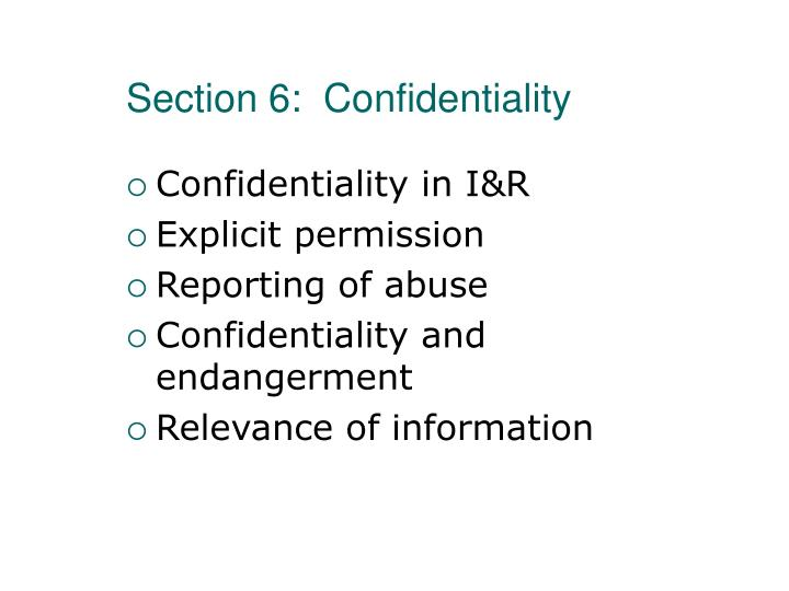 Section 6:  Confidentiality