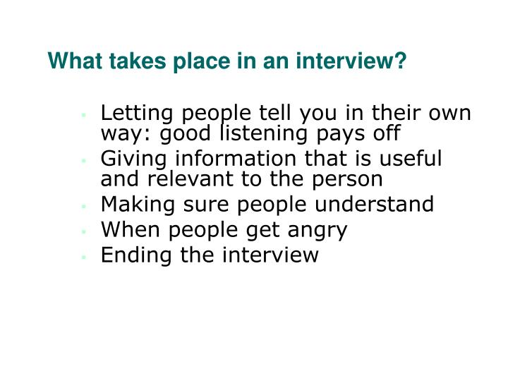 What takes place in an interview?