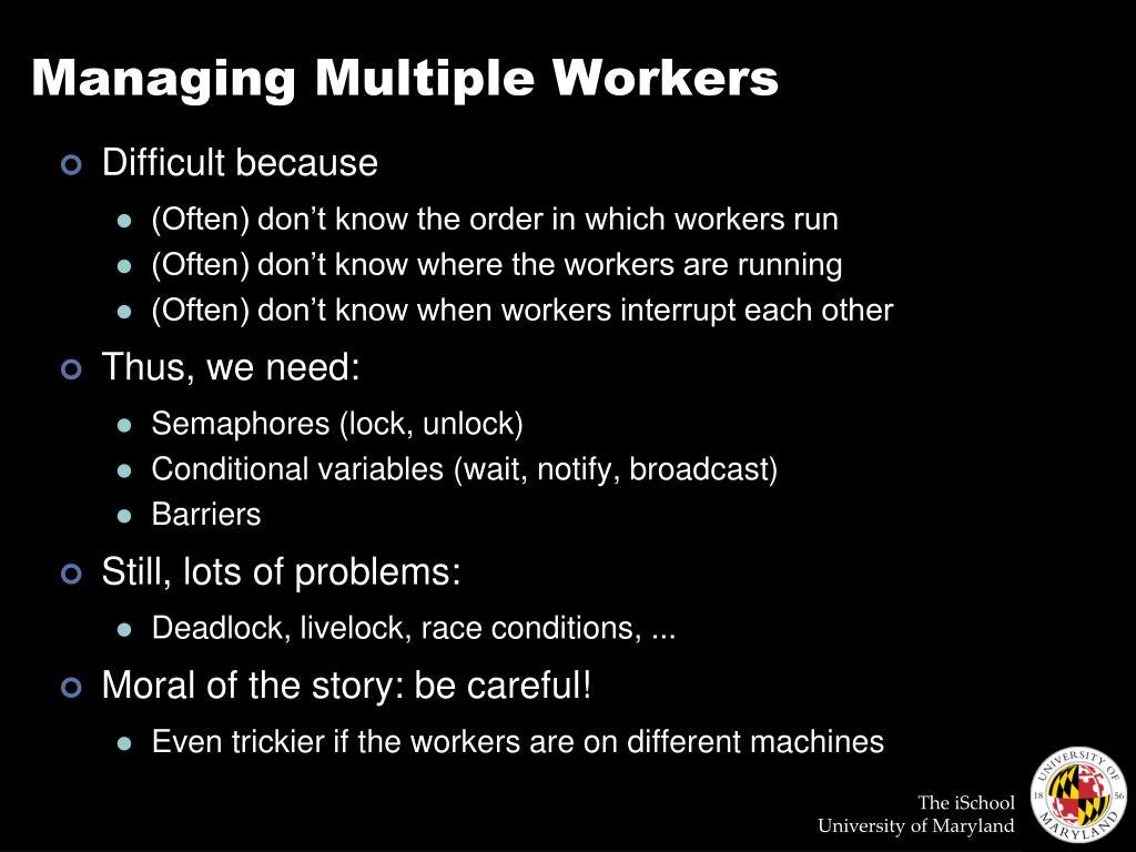Managing Multiple Workers
