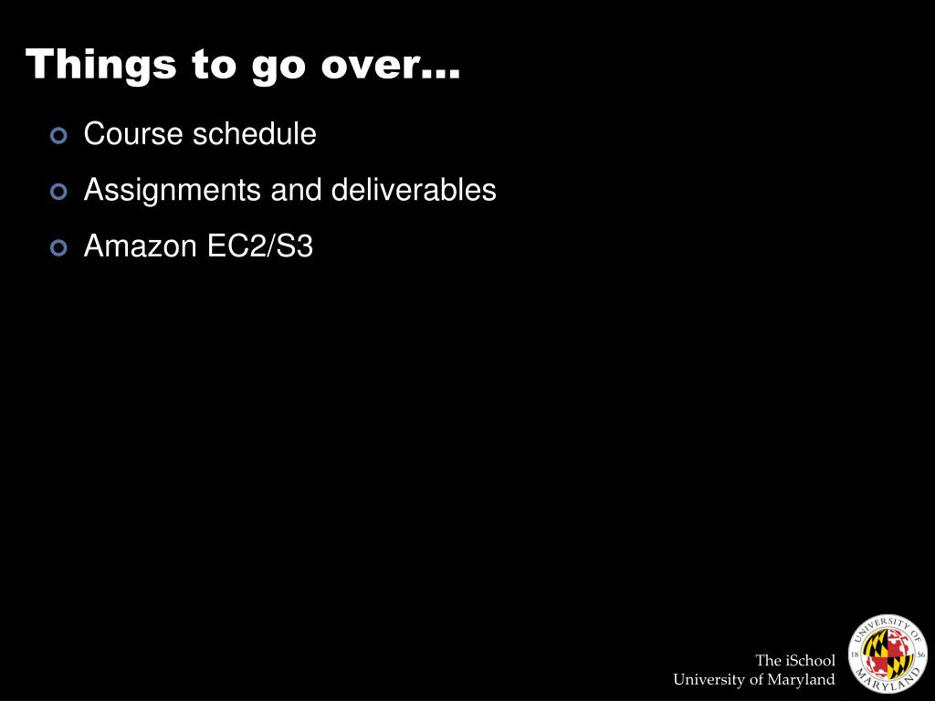 Things to go over…