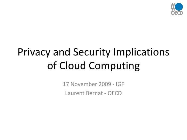 Privacy and security implications of cloud computing