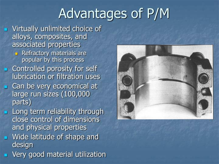 Advantages of P/M