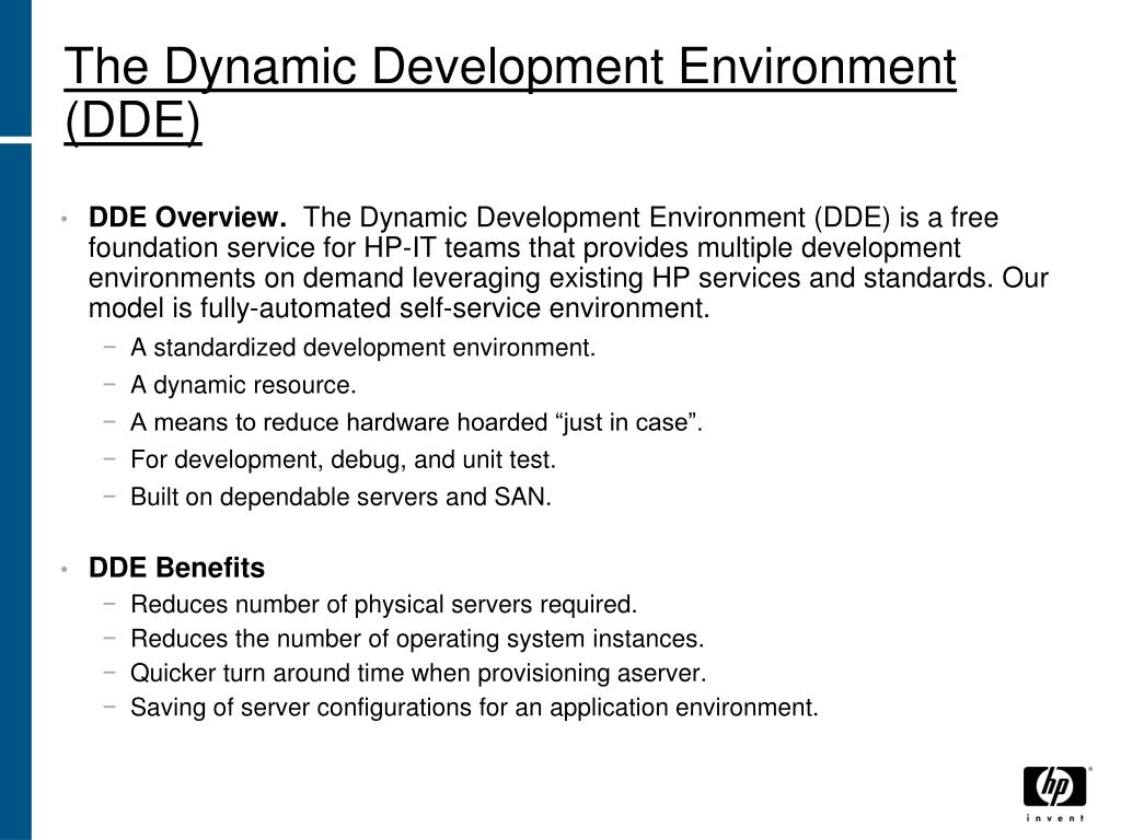 The Dynamic Development Environment (DDE)