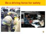 be a driving force for safety2