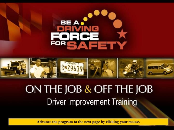 BE A                 DRIVING FORCE     FOR SAFETY.