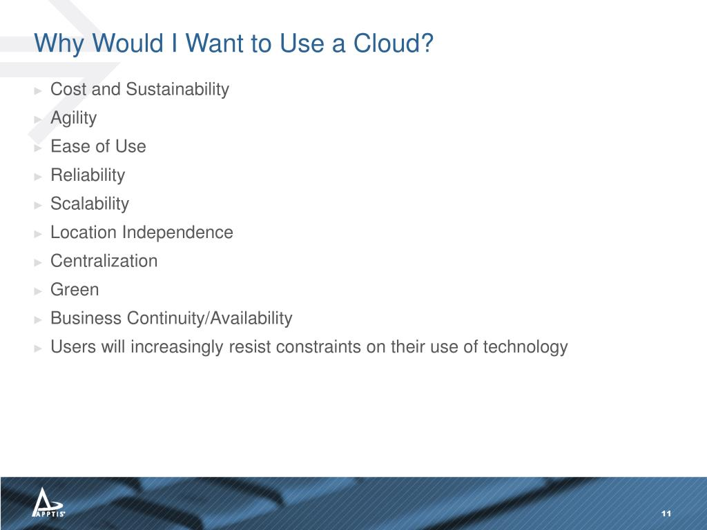 Why Would I Want to Use a Cloud?