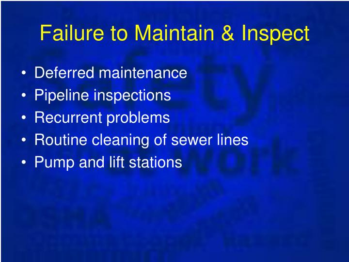 Failure to Maintain & Inspect