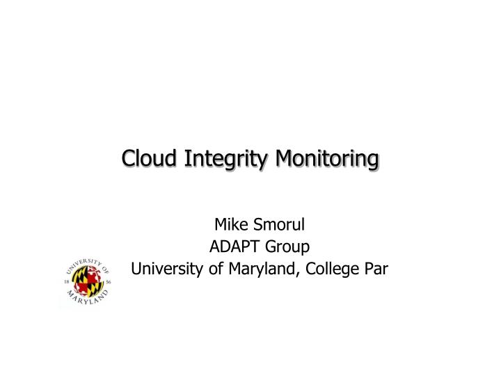 Cloud integrity monitoring l.jpg