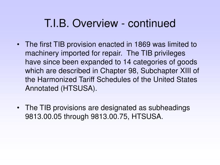T i b overview continued