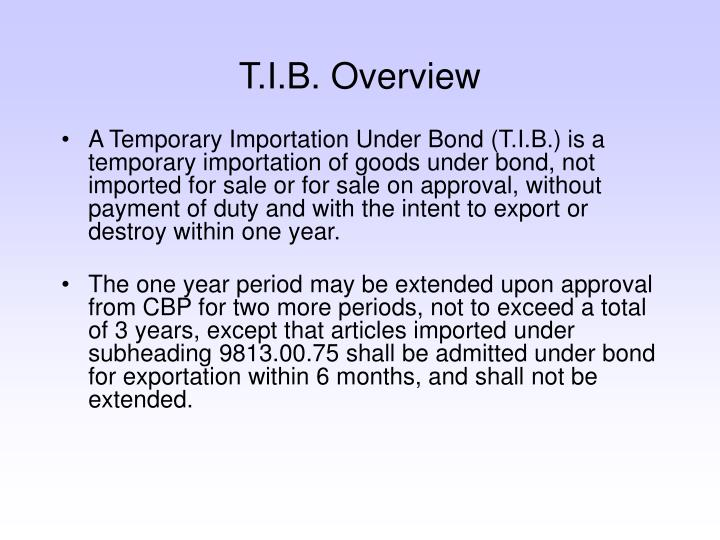 T.I.B. Overview