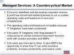 managed services a countercyclical market
