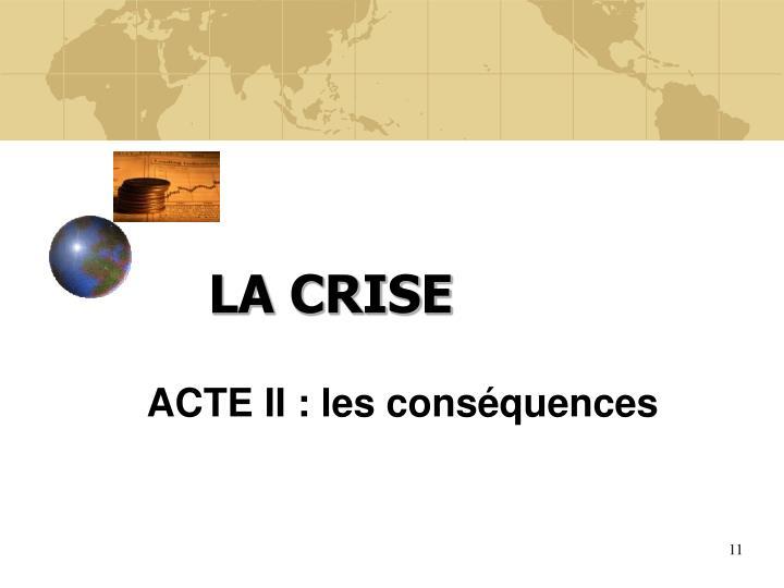 ACTE II : les conséquences