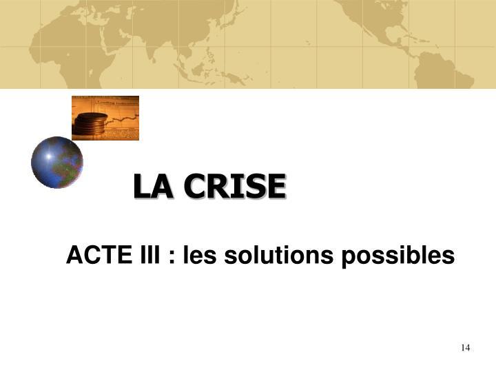 ACTE III : les solutions possibles