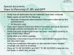 special documents steps for returning lp br and oipp