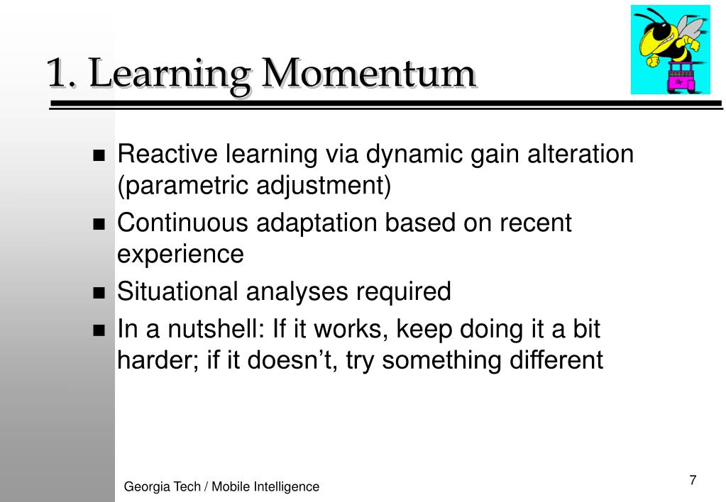 Reactive learning via dynamic gain alteration (parametric adjustment)