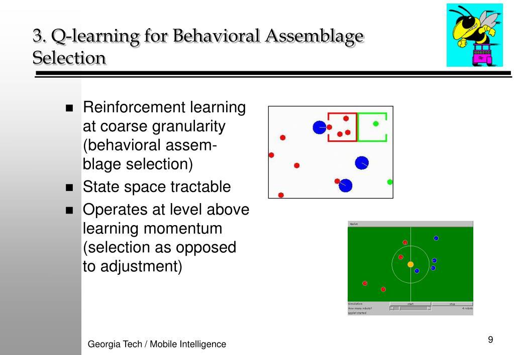 Reinforcement learning at coarse granularity (behavioral assem-blage selection)