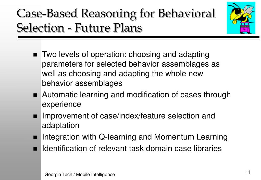Case-Based Reasoning for Behavioral Selection - Future Plans