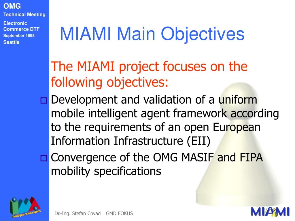 MIAMI Main Objectives