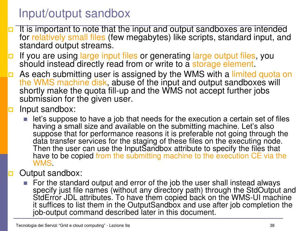 Input/output sandbox