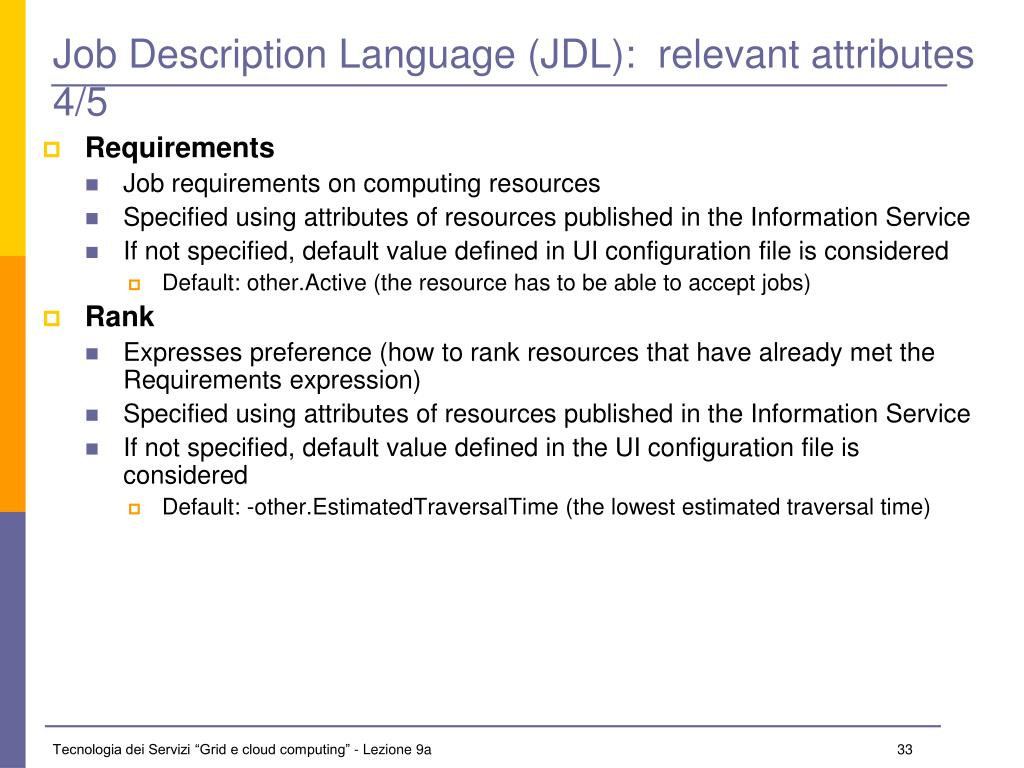 Job Description Language (JDL):  relevant attributes 4/5