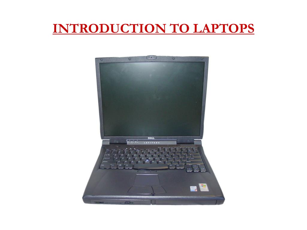 INTRODUCTION TO LAPTOPS