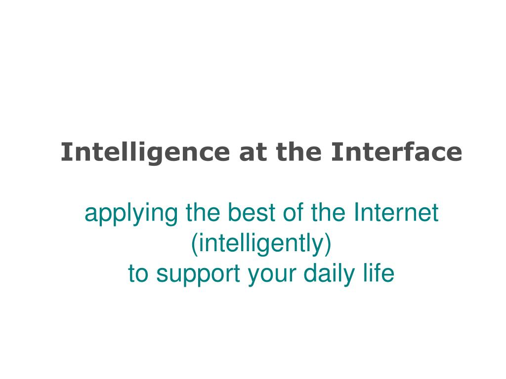 Intelligence at the Interface
