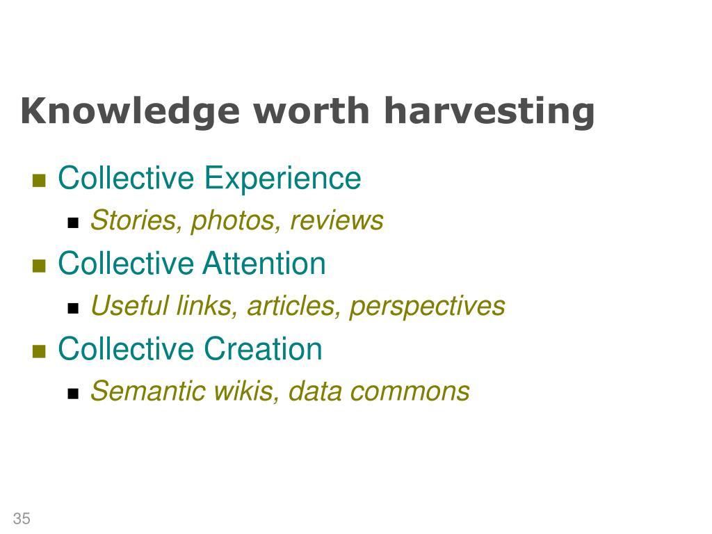 Knowledge worth harvesting