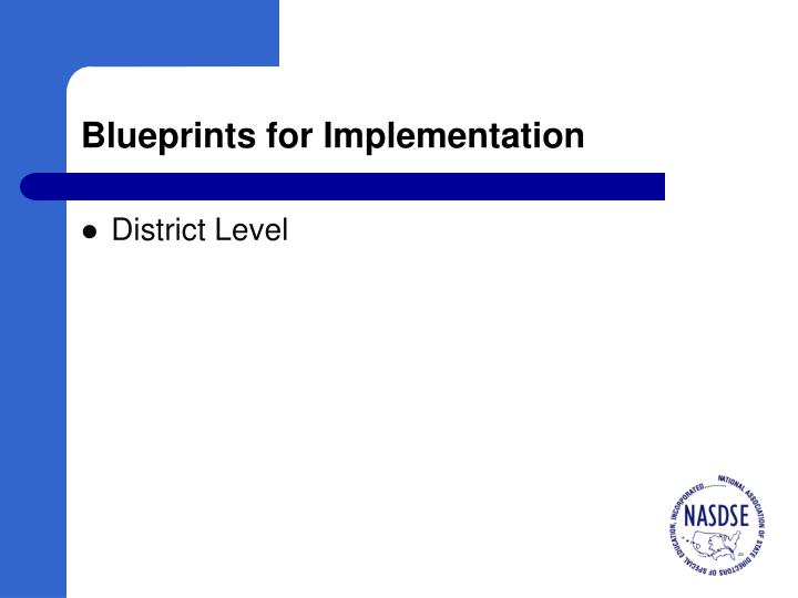 Blueprints for Implementation