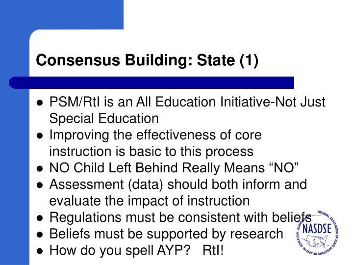 Consensus Building: State (1)