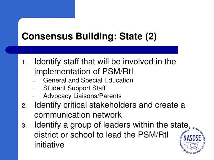 Consensus Building: State (2)