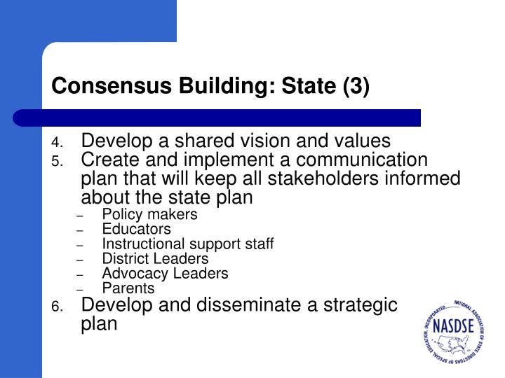 Consensus Building: State (3)