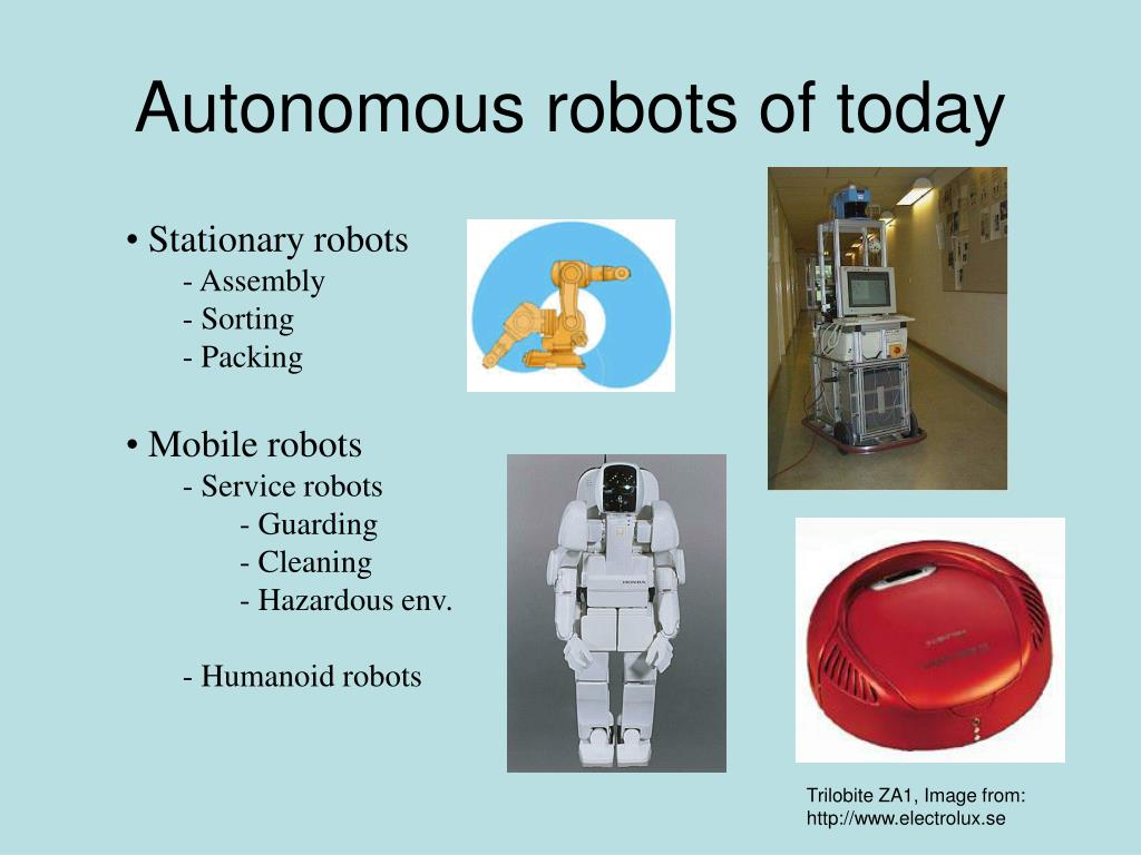 Autonomous robots of today