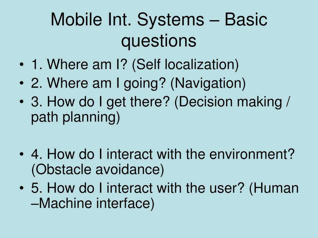 Mobile Int. Systems – Basic questions
