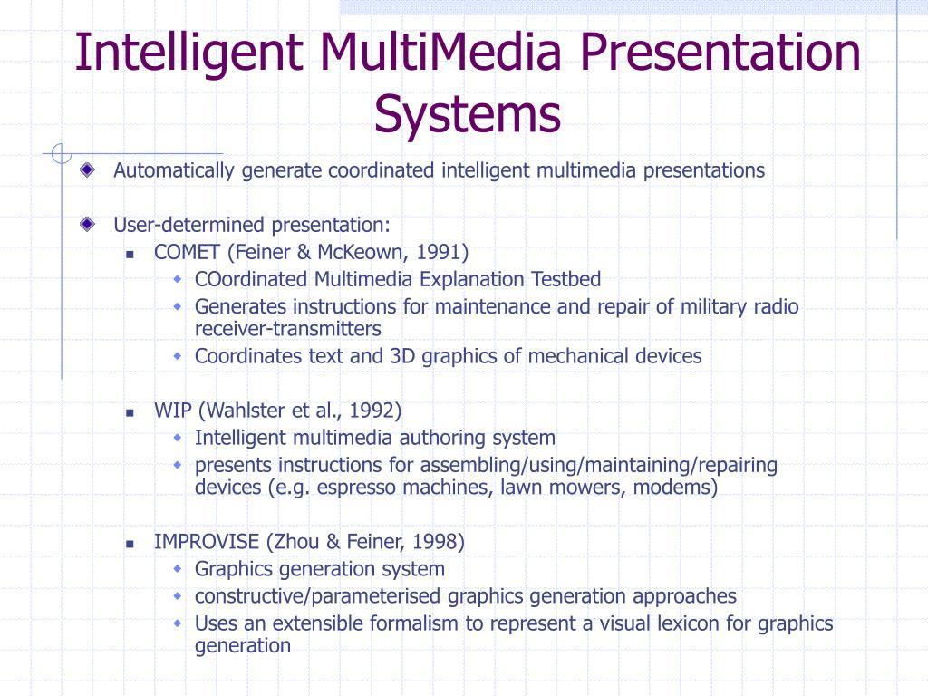 Intelligent MultiMedia Presentation Systems
