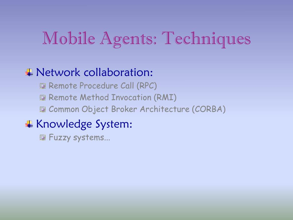 Mobile Agents: Techniques