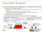 typical bsn workload