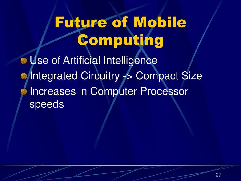 Future of Mobile Computing