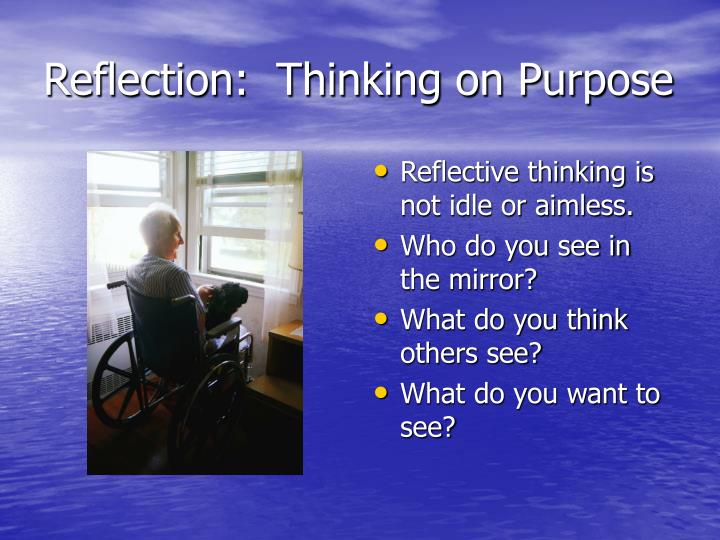 Reflection:  Thinking on Purpose