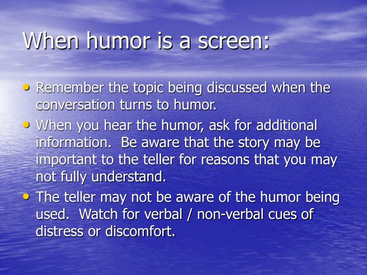 When humor is a screen: