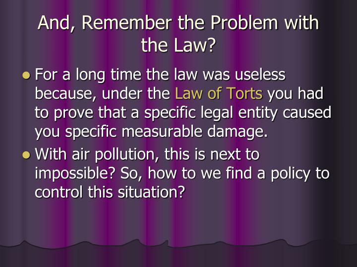 And, Remember the Problem with the Law?