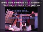 in this scene from puccini s la boheme mimi has just died from air pollution