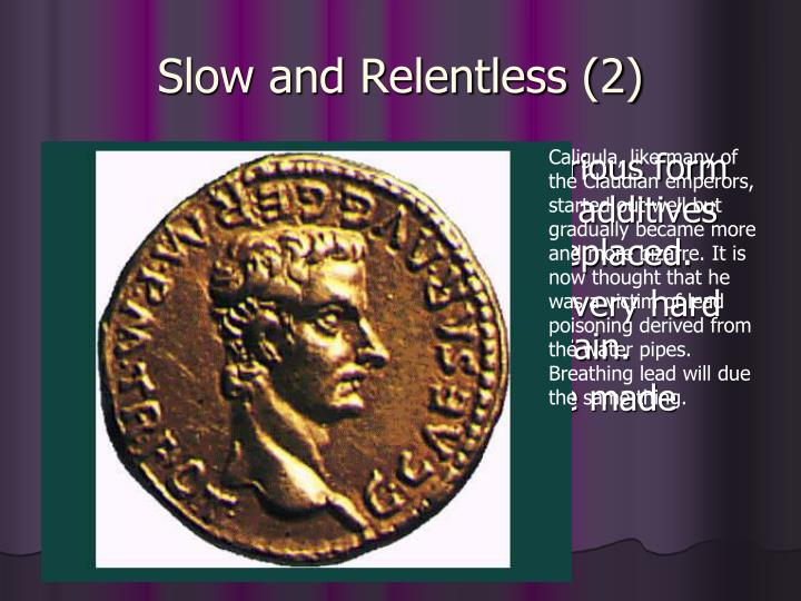Slow and Relentless (2)