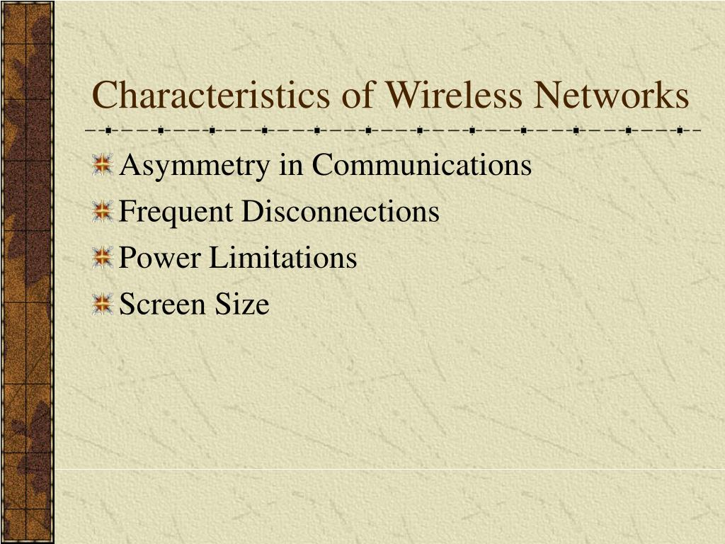 Characteristics of Wireless Networks