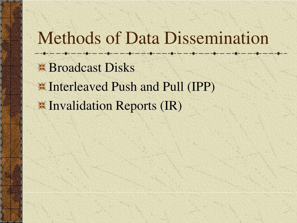 Methods of Data Dissemination