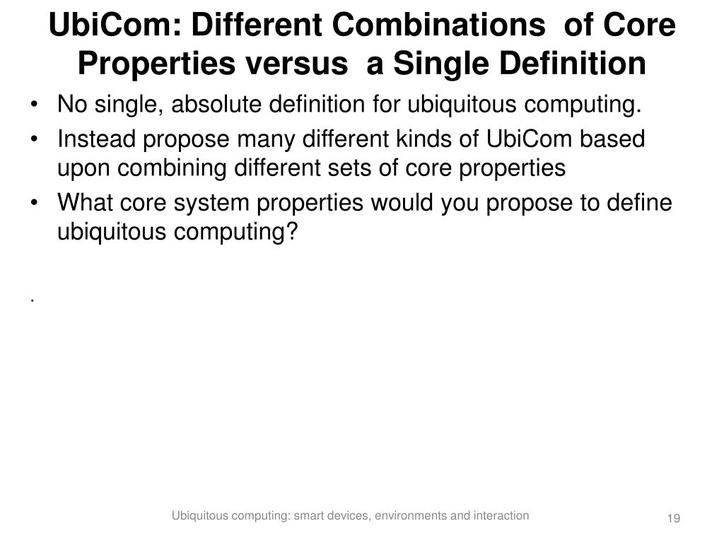 UbiCom: Different Combinations  of Core Properties versus  a Single Definition