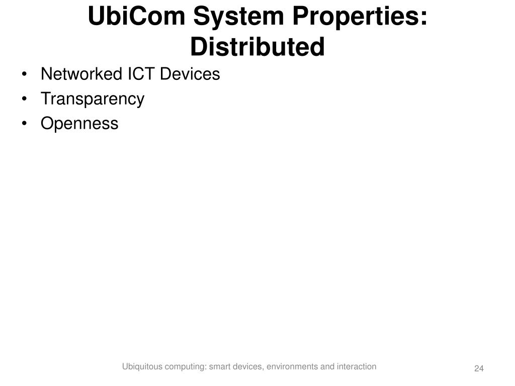 UbiCom System Properties: Distributed