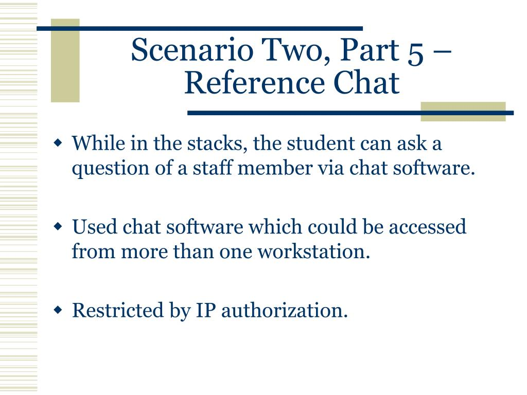 Scenario Two, Part 5 –