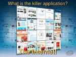 what is the killer application