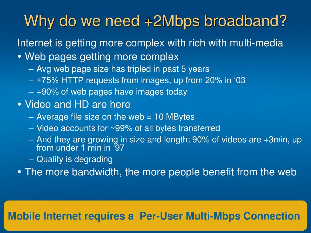 Why do we need +2Mbps broadband?