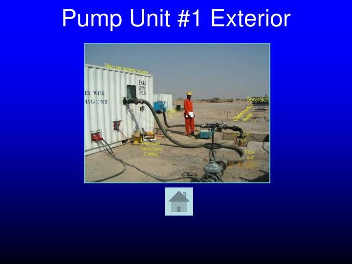 Pump Unit #1 Exterior